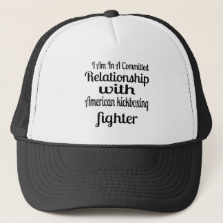 I Am In American kickboxing Committed Relationship Trucker Hat