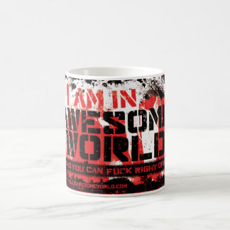 I Am In Awesome World- Mug