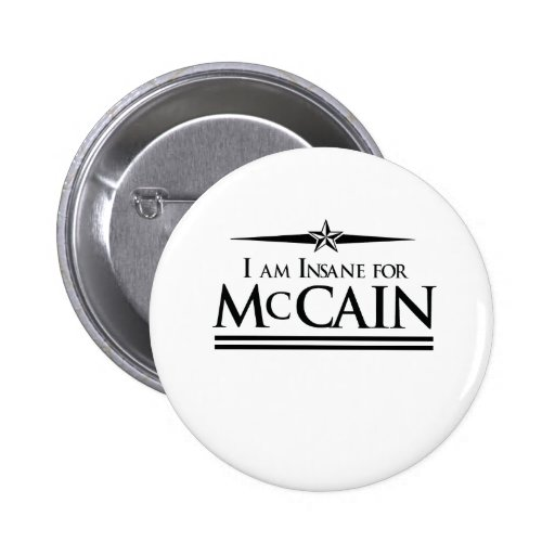 I AM INSANE FOR MCCAIN T-SHIRT BUTTONS