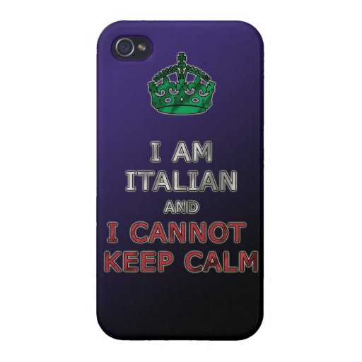 i am italian and i cannot keep calm funny phone case for iPhone 4