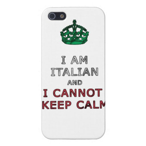 i am italian and i cannot keep calm funny phone case for iPhone 5