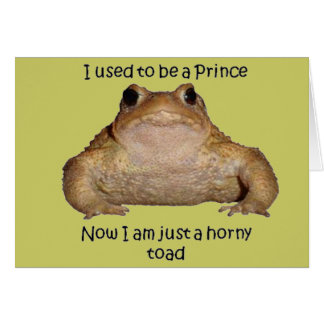 I Am Just A Horny Toad Card