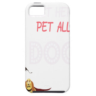 I am just here to pet all the dogs iPhone 5 case