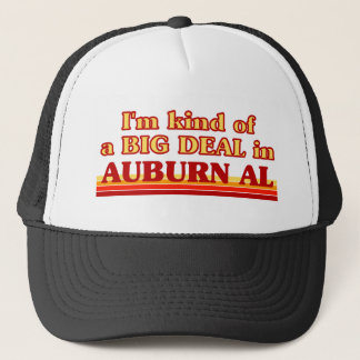 I am kind of a BIG DEAL in Auburn Trucker Hat