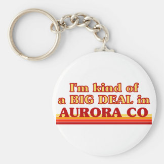 I am kind of a BIG DEAL in Aurora Basic Round Button Key Ring