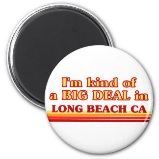 I am kind of a BIG DEAL in Long Beach 6 Cm Round Magnet