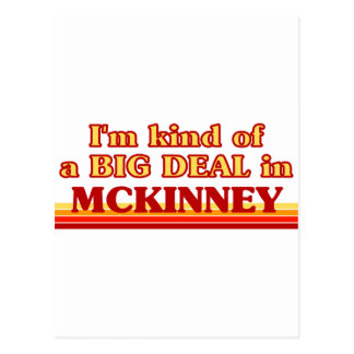 I am kind of a BIG DEAL in McKinney Postcard