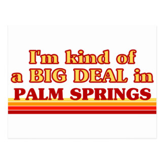 I am kind of a BIG DEAL in Palm Springs Postcard