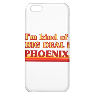 I am kind of a BIG DEAL in Phoenix iPhone 5C Cover