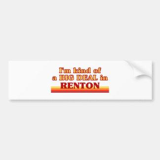 I am kind of a BIG DEAL in Renton Car Bumper Sticker