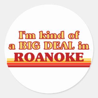 I am kind of a BIG DEAL in Roanoke Classic Round Sticker