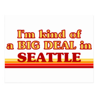I am kind of a BIG DEAL in Seattle Postcard