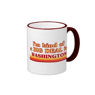 I am kind of a BIG DEAL in Washington Mugs
