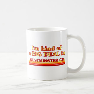 I am kind of a BIG DEAL in Westminster Mugs