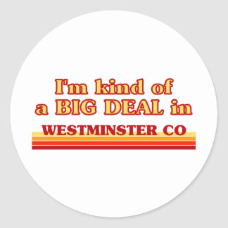 I am kind of a BIG DEAL in Westminster Round Stickers