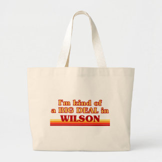 I am kind of a BIG DEAL in Wilson Bag