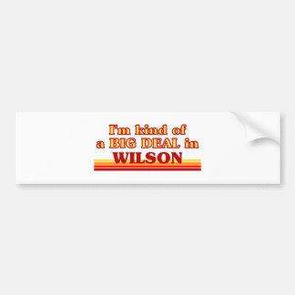 I am kind of a BIG DEAL in Wilson Car Bumper Sticker
