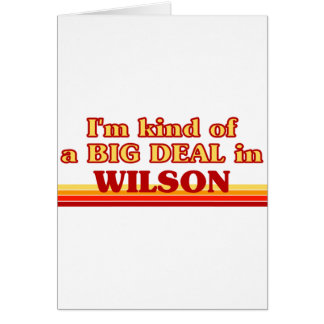 I am kind of a BIG DEAL in Wilson Greeting Card