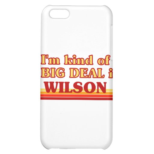 I am kind of a BIG DEAL in Wilson iPhone 5C Cases
