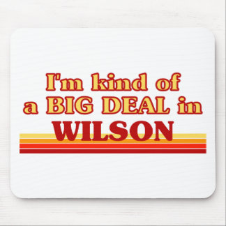 I am kind of a BIG DEAL in Wilson Mouse Pads
