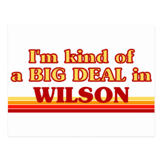 I am kind of a BIG DEAL in Wilson Postcard