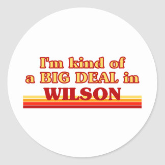 I am kind of a BIG DEAL in Wilson Stickers