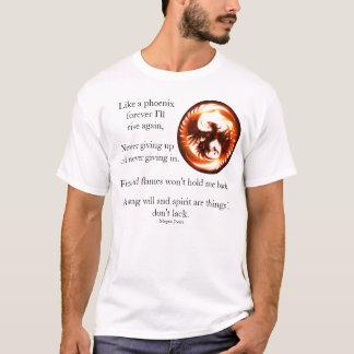 I am Like a Phoenix T-Shirt