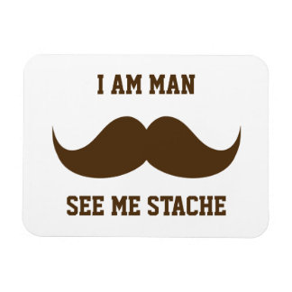 I am man see me stach mustache moustache funny rectangular photo magnet