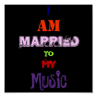 I , AM, Married, TO, MY, Music Poster
