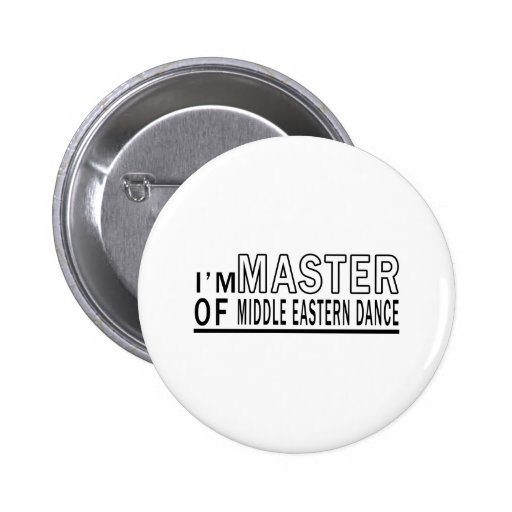 I Am Master Of Middle eastern Dance Pin