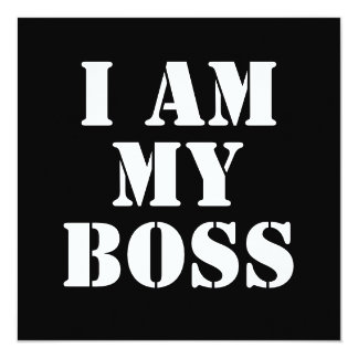 I am My Boss. Slogan. 13 Cm X 13 Cm Square Invitation Card