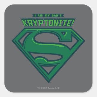 I Am My Dad s Kryptonite Square Sticker