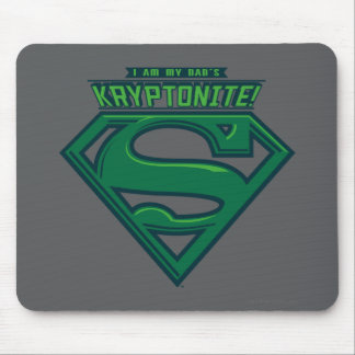 I Am My Dad's Kryptonite Mouse Pad