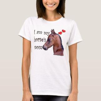 I am my Horse's Mom T-Shirt