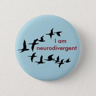 I am neurodivergent 6 cm round badge