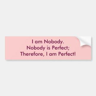 I am Nobody Car Bumper Sticker