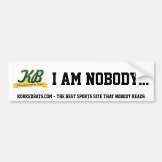 I Am Nobody Bumper Sticker