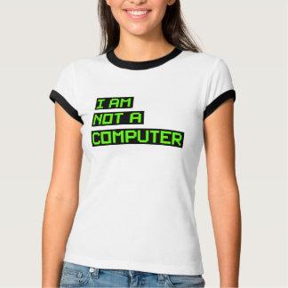 I Am Not A Computer T-Shirt