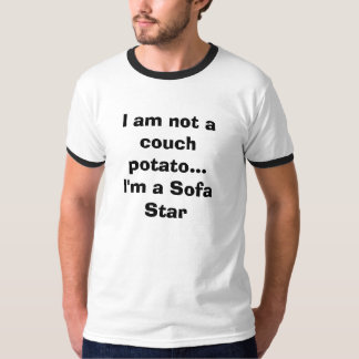 I am not a couch potato...I'm a Sofa Star T-Shirt