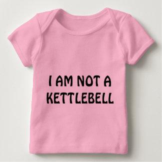 I AM NOT A KETTLEBELL BABY T-Shirt