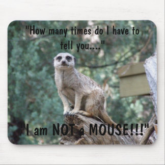 """I am not a mouse"" Mouse Pad"