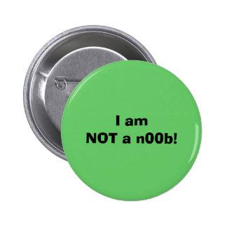 I am NOT a n00b! Pinback Button