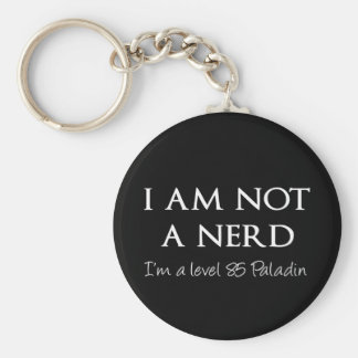 I am not a nerd, I'm a level 85 Paladin Basic Round Button Key Ring