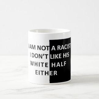 I Am Not A Racist Coffee Mug