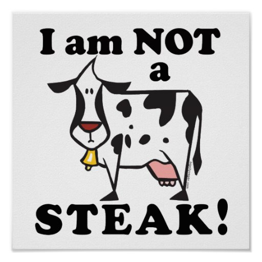 I am Not a Steak Animal Rights Poster