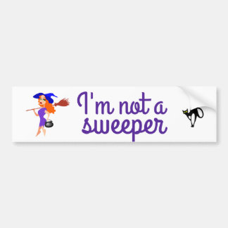I am not a sweeper customizable bumper sticker