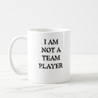 I am not a team player coffee mug