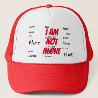 I Am Not Alone Trucker Hat