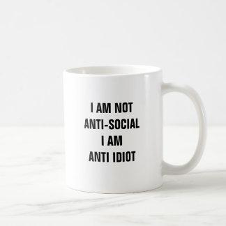I am not anti-social I am anti idiot mug