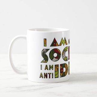 I am not anti social i am anti idiot. Sarcastic Coffee Mug